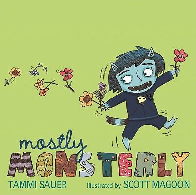 Mostly Monsterly By Sauer, Tammi/ Magoon, Scott (ILT)