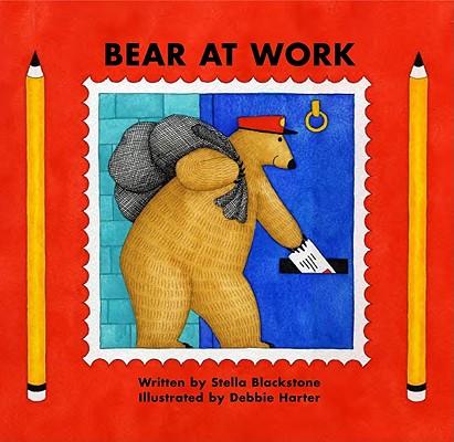 Bear at Work By Blackstone, Stella/ Harter, Debbie (ILT)